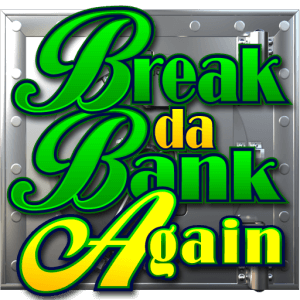 Break da Bank Again Logo